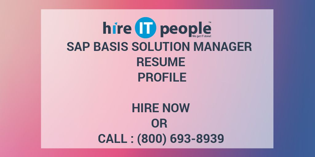 SAP Basis Solution Manager Resume Profile - Hire IT People - We get