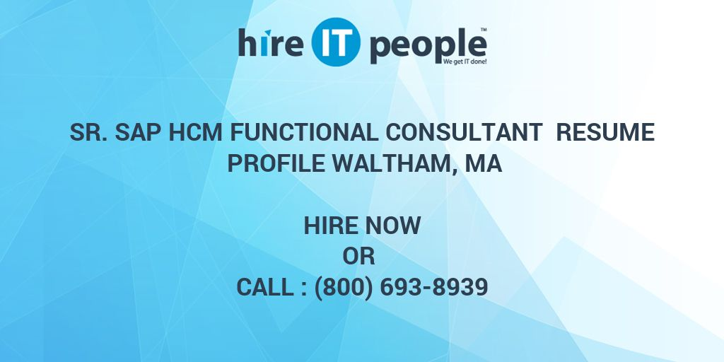 Sr SAP HCM Functional Consultant Resume Profile Waltham, MA - Hire