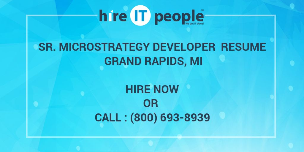Sr MicroStrategy Developer Resume Grand Rapids, MI - Hire IT People - microstrategy architect sample resume