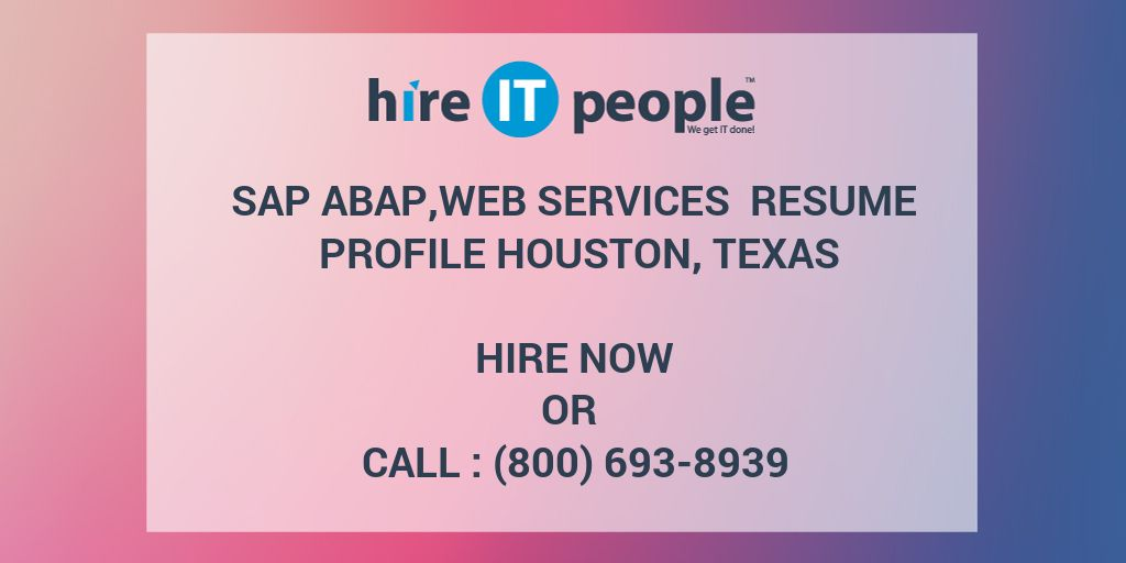 SAP ABAP,Web Services Resume Profile Houston, Texas - Hire IT People