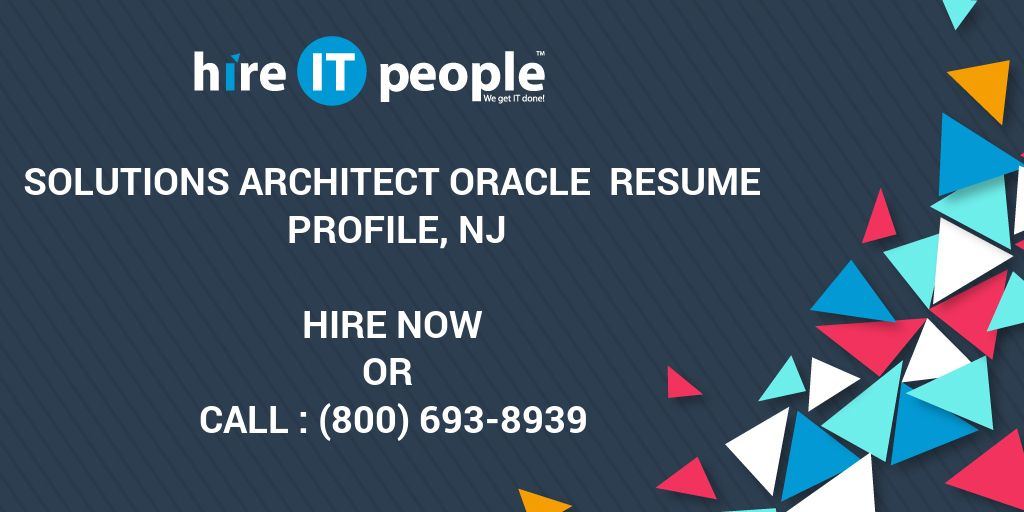 Solutions Architect Oracle Resume Profile, NJ - Hire IT People - We