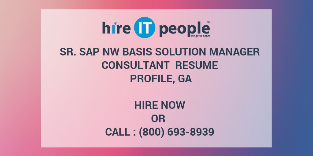 Sr SAP NW Basis Solution Manager Consultant Resume Profile, GA