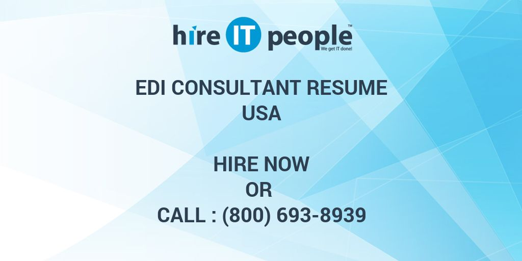 EDI Consultant Resume - Hire IT People - We get IT done