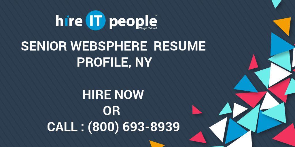 Senior WebSphere Resume Profile, NY - Hire IT People - We get IT done - websphere message broker sample resume