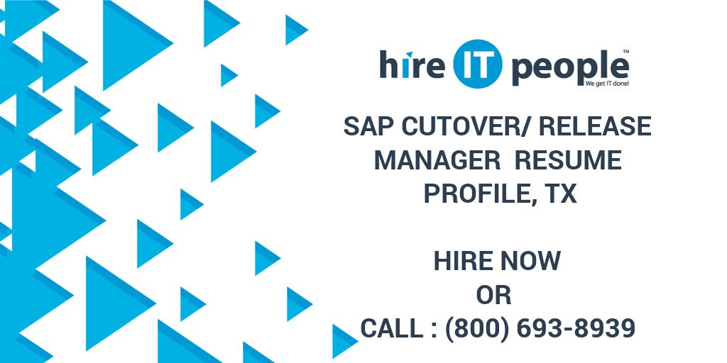 SAP Cutover/Release Manager Resume Profile, TX - Hire IT People - We