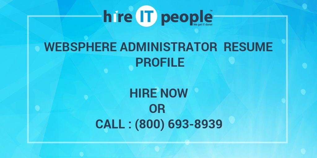 WebSphere Administrator Resume Profile - Hire IT People - We get IT done - web sphere administrator resume