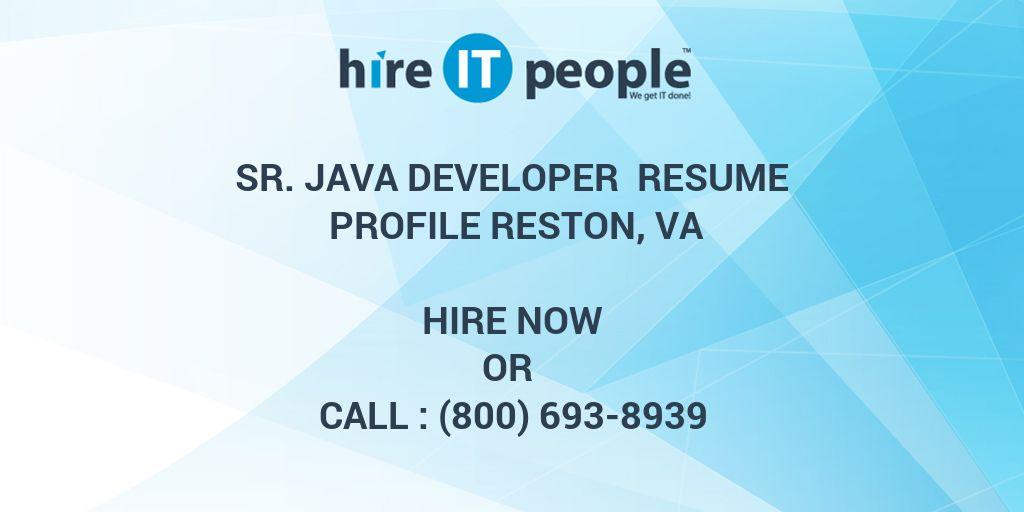 Sr Java Developer Resume Profile Reston, VA - Hire IT People - We