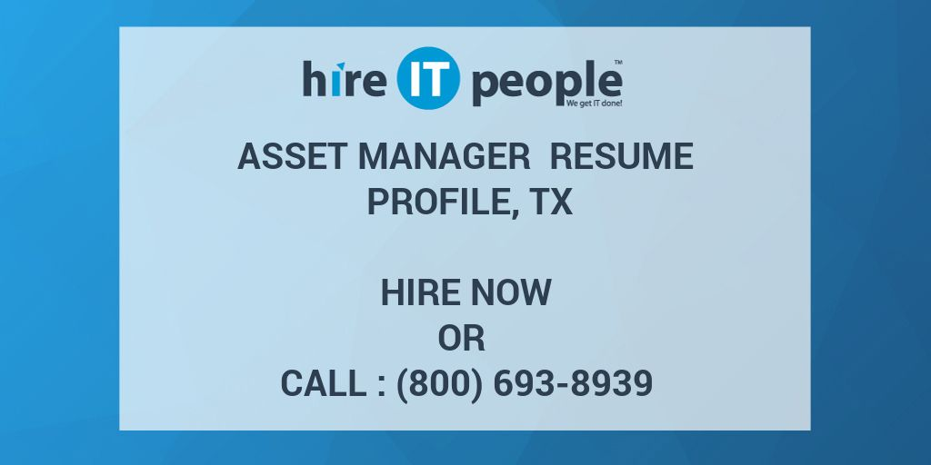 Asset Manager Resume Profile, TX - Hire IT People - We get IT done