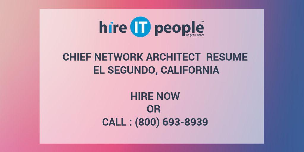 Chief Network Architect Resume El Segundo, California - Hire IT