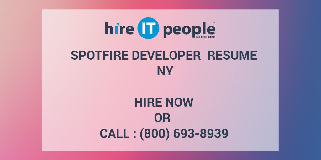 Spotfire Developer Resume NY - Hire IT People - We get IT done - tibco sample resumes