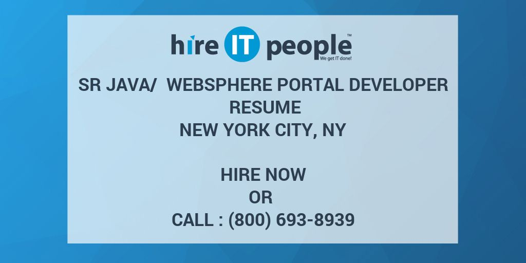 Sr Java/ Websphere Portal Developer Resume New York City, NY - Hire - Java Web Sphere Developer Resume