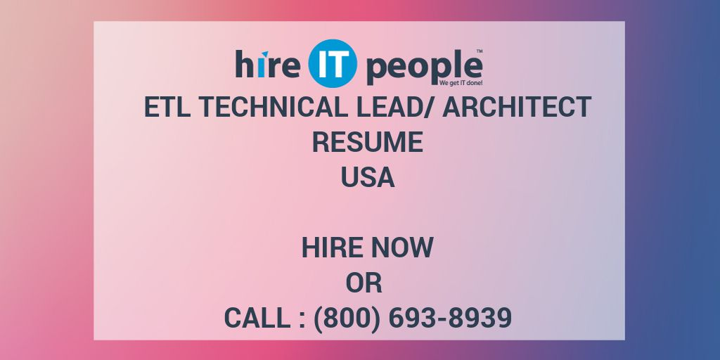 ETL Technical Lead/Architect Resume - Hire IT People - We get IT done