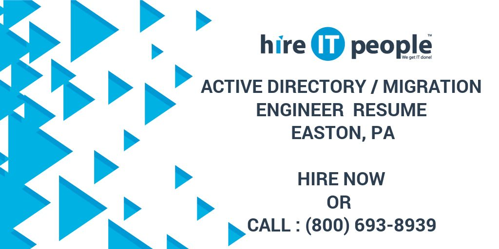 Active Directory /Migration Engineer Resume Easton, PA - Hire IT