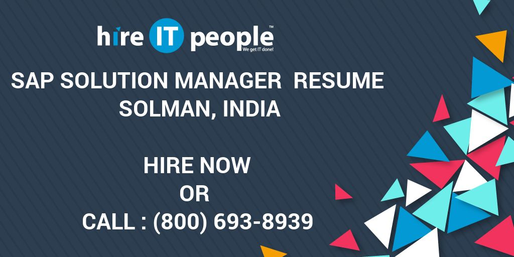 SAP Solution Manager Resume Solman, India - Hire IT People - We get