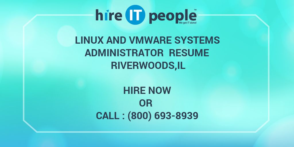 Linux and VMware Systems Administrator Resume Riverwoods,IL - Hire - Vmware Resume
