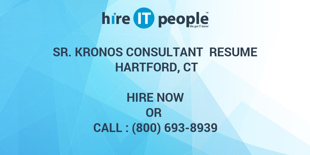 Sr Kronos Consultant Resume Hartford, CT - Hire IT People - We get