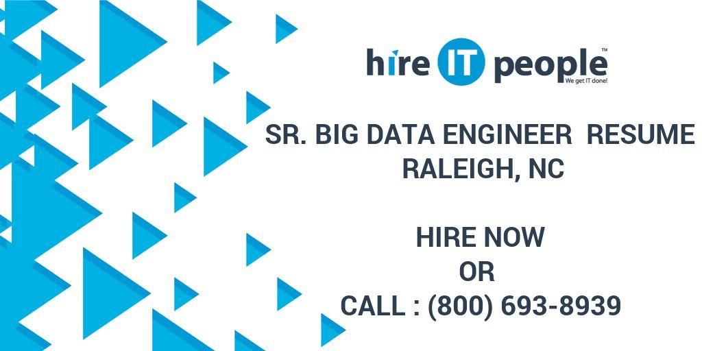 Sr Big Data Engineer Resume Raleigh, NC - Hire IT People - We get