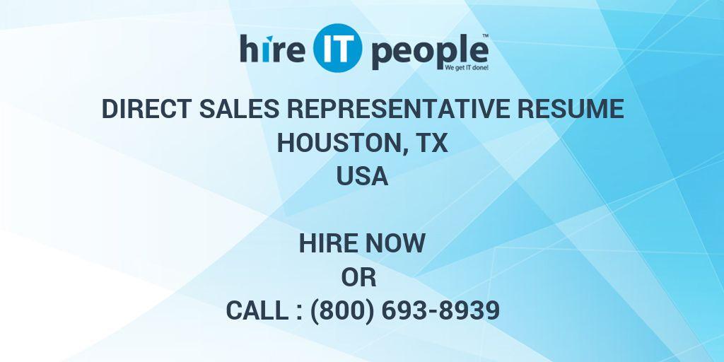 Direct Sales Representative resume Houston, TX - Hire IT People - We
