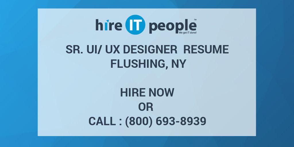 Sr UI/UX Designer Resume Flushing, NY - Hire IT People - We get IT done