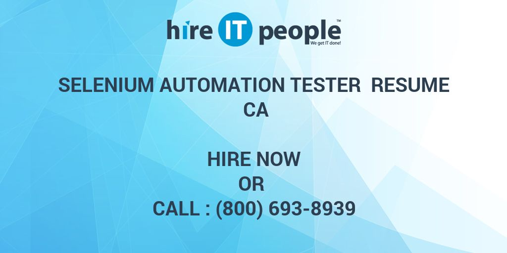 Selenium Automation Tester Resume CA - Hire IT People - We get IT done