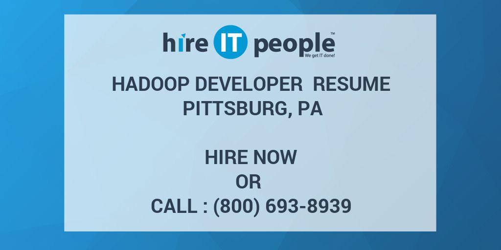 Hadoop Developer Resume Pittsburg, PA - Hire IT People - We get IT done - hadoop developer resume