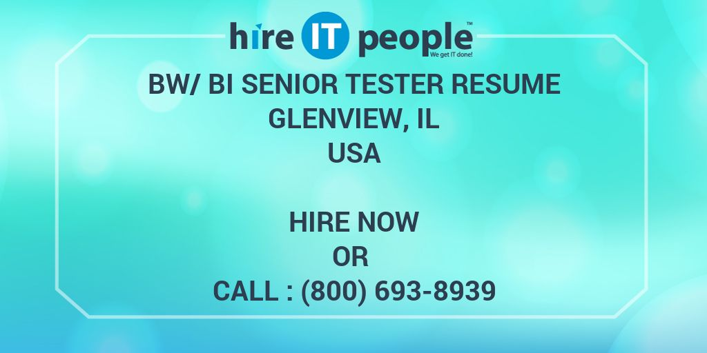 BW/BI Senior Tester resume Glenview, IL - Hire IT People - We get IT - sap b1 consultant resume