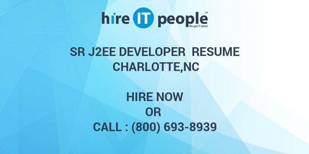 Sr J2EE Developer Resume Charlotte,NC - Hire IT People - We get IT done