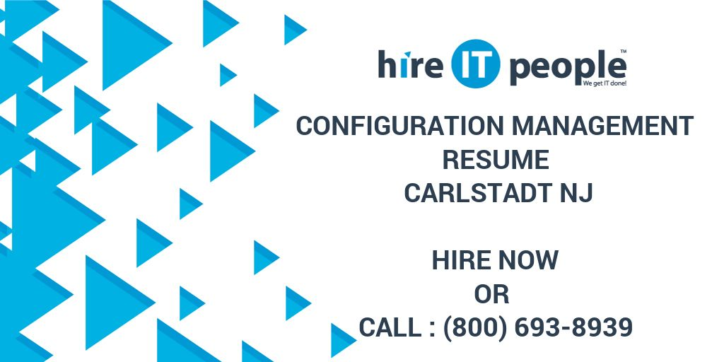 Configuration Management Resume Carlstadt NJ - Hire IT People - We