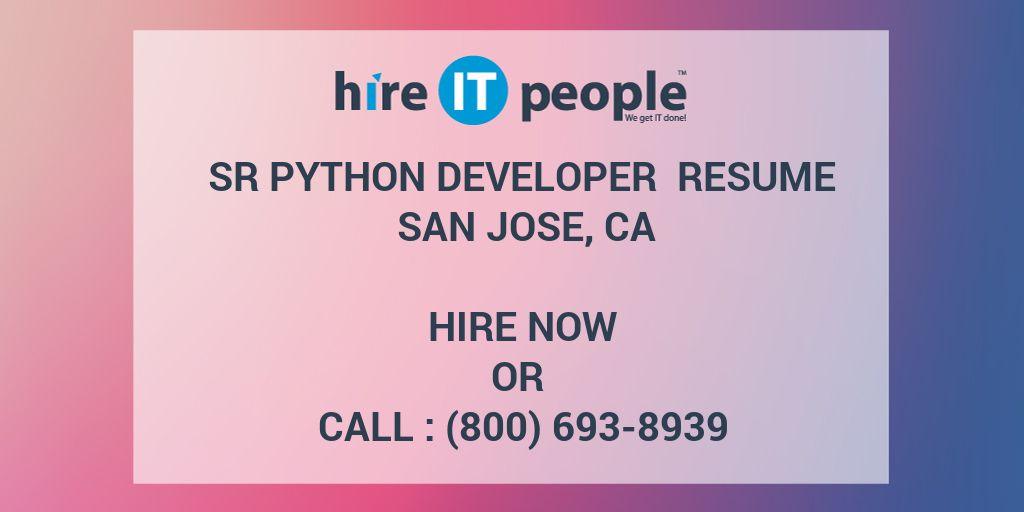 Sr Python Developer Resume San Jose, CA - Hire IT People - We get IT - python developer resume