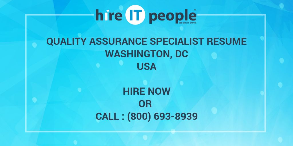 Quality Assurance Specialist resume Washington, DC - Hire IT People - Quality Assurance Specialist Resume