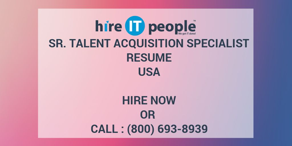 Sr Talent Acquisition Specialist Resume - Hire IT People - We get