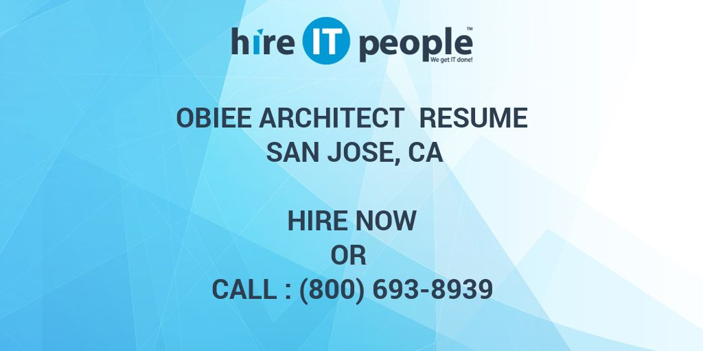 OBIEE Architect Resume San Jose, CA - Hire IT People - We get IT done