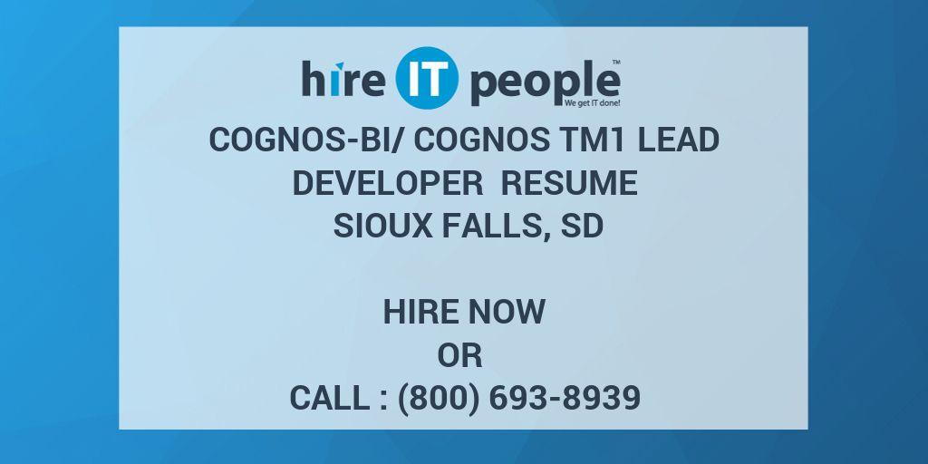 Cognos-BI/Cognos TM1 Lead Developer Resume Sioux Falls, SD - Hire IT