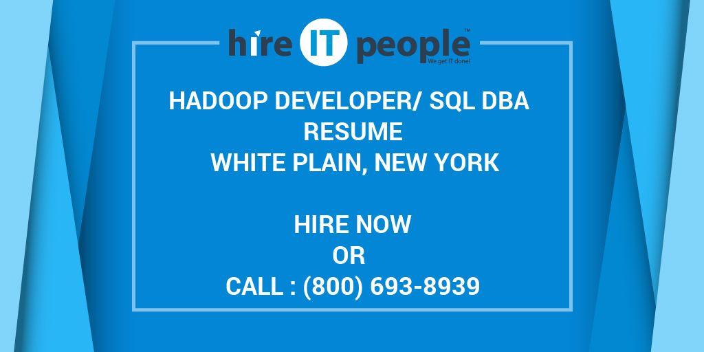 Hadoop Developer/SQL DBA Resume White Plain, New York - Hire IT - hadoop developer resume