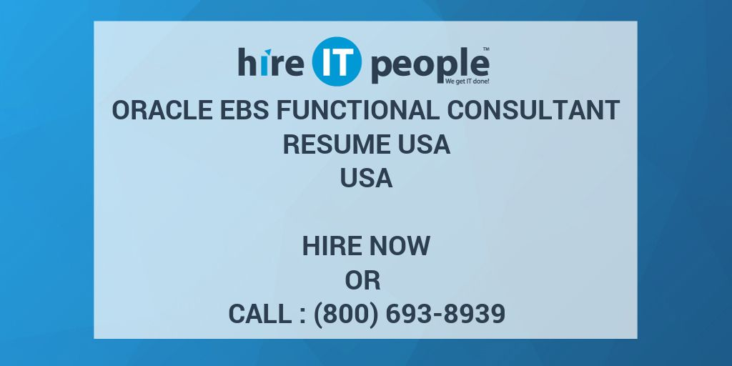 Oracle EBS Functional Consultant resume usa - Hire IT People - We