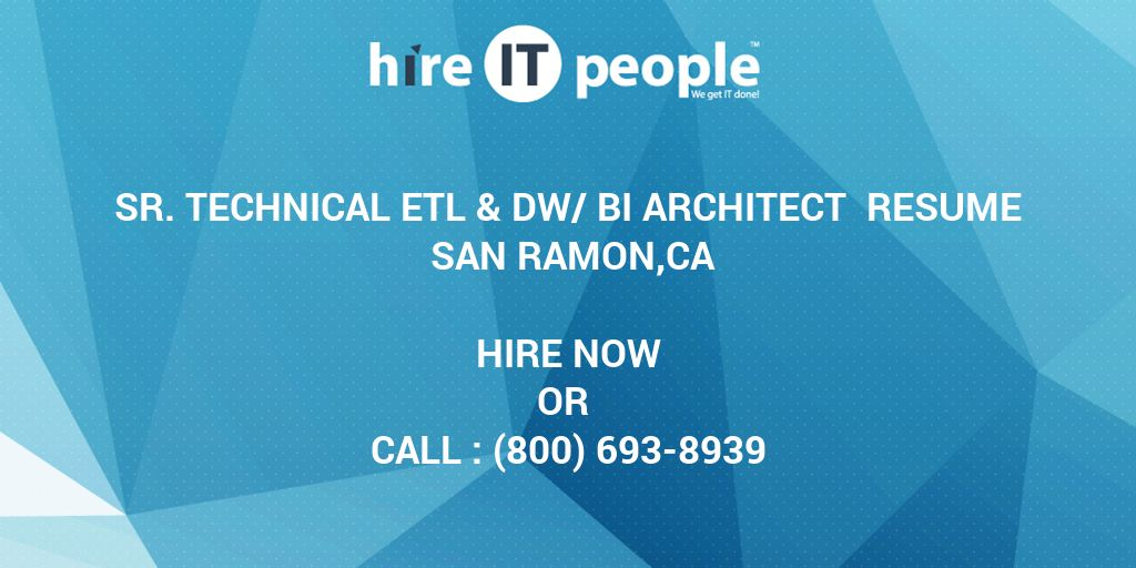 Sr Technical ETL  DW/BI Architect Resume San Ramon,CA - Hire IT - bi architect sample resume