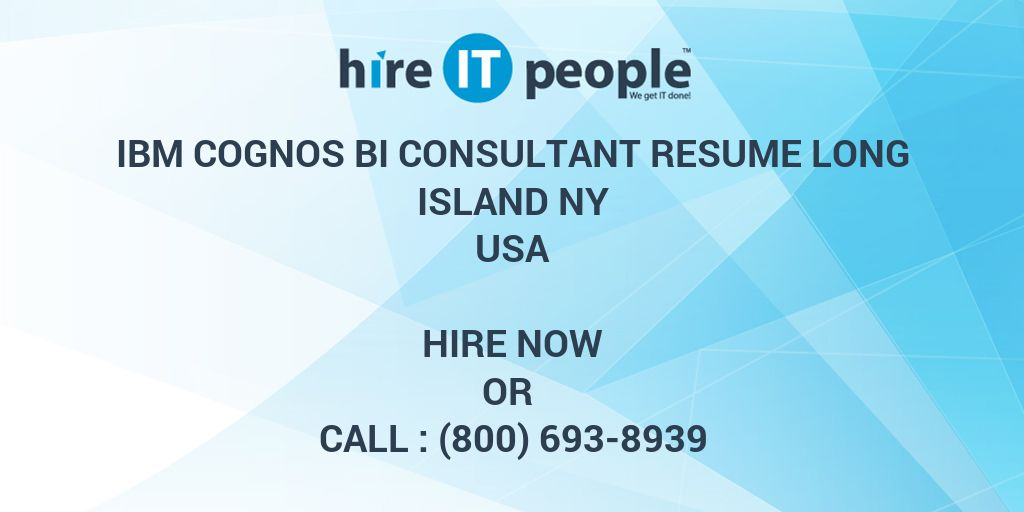 IBM Cognos BI Consultant RESUME Long Island NY - Hire IT People - We