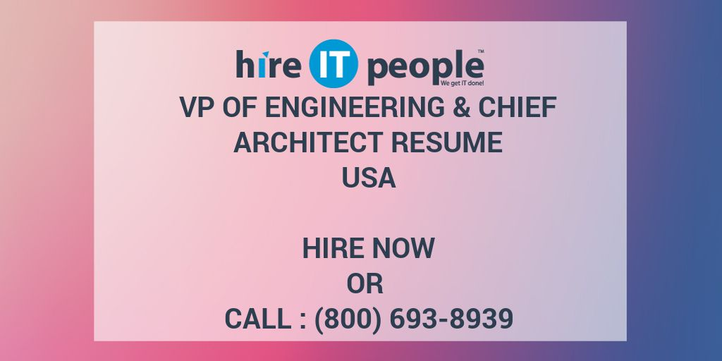 VP of Engineering  Chief Architect Resume - Hire IT People - We get