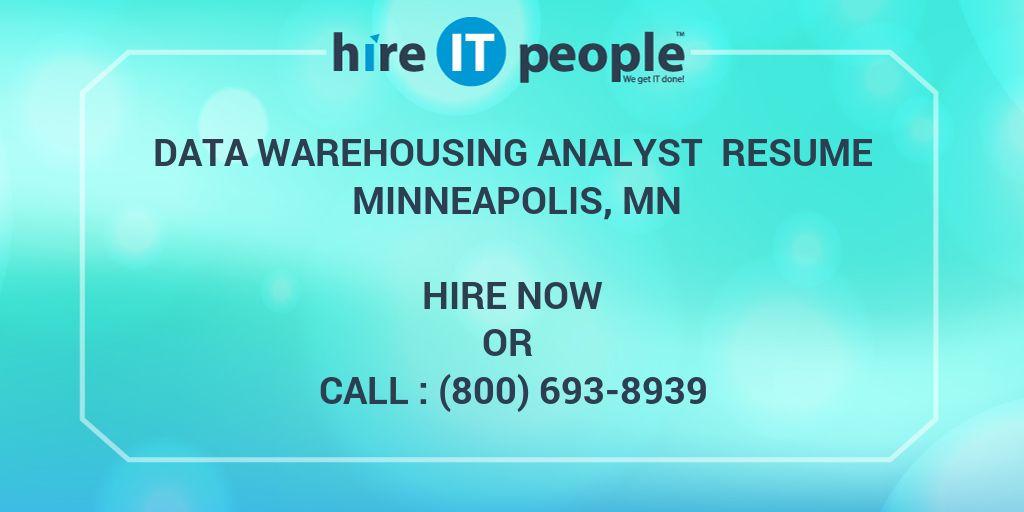 Data Warehousing Analyst Resume Minneapolis, MN - Hire IT People
