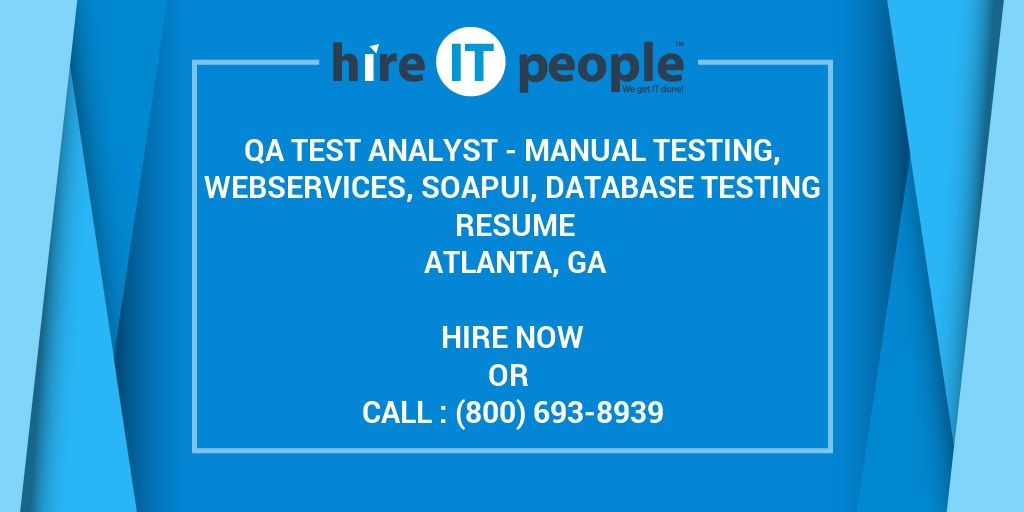 QA Test Analyst - Manual Testing, WebServices, SoapUI, Database