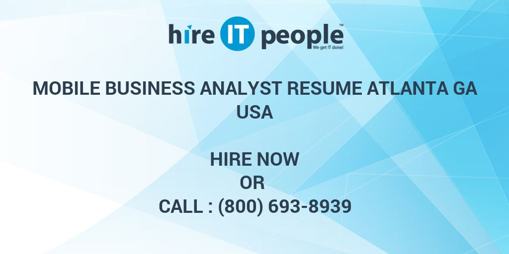 Mobile Business Analyst RESUME ATLANTA GA - Hire IT People - We get
