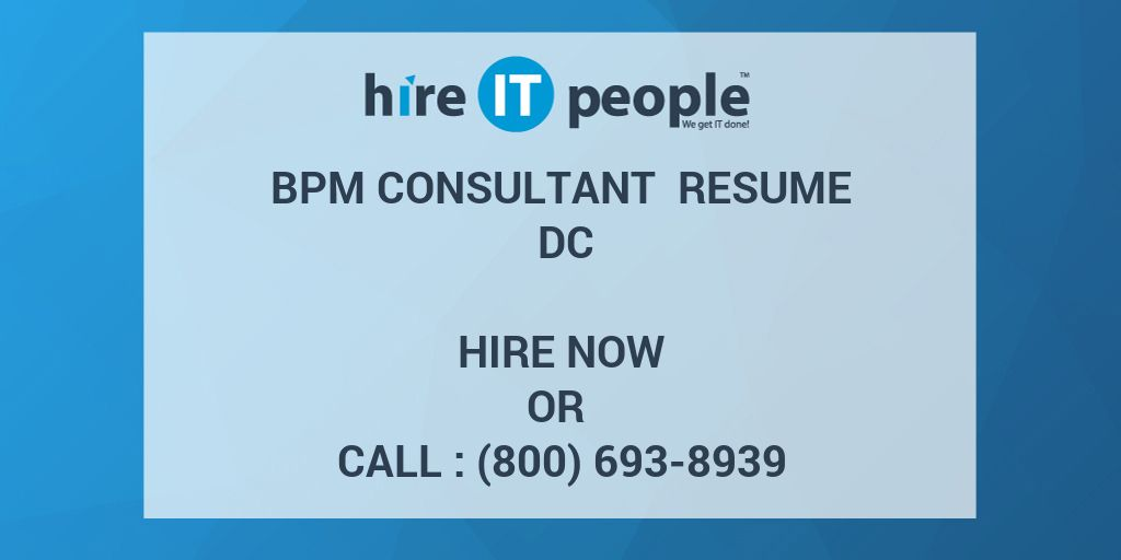 BPM consultant Resume DC - Hire IT People - We get IT done