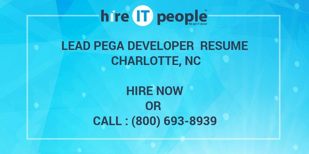 Lead Pega Developer Resume Charlotte, NC - Hire IT People - We get - pega architect sample resume