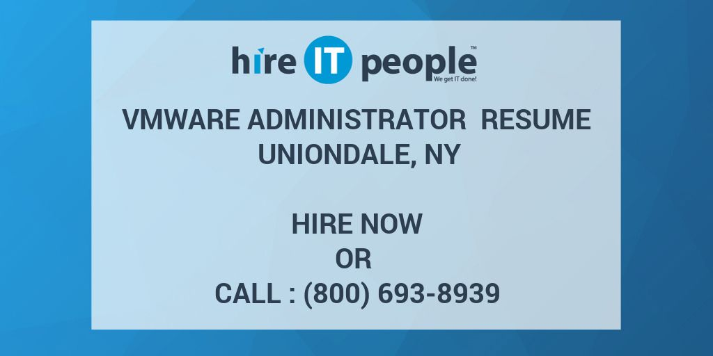 VMWare Administrator Resume Uniondale, NY - Hire IT People - We get