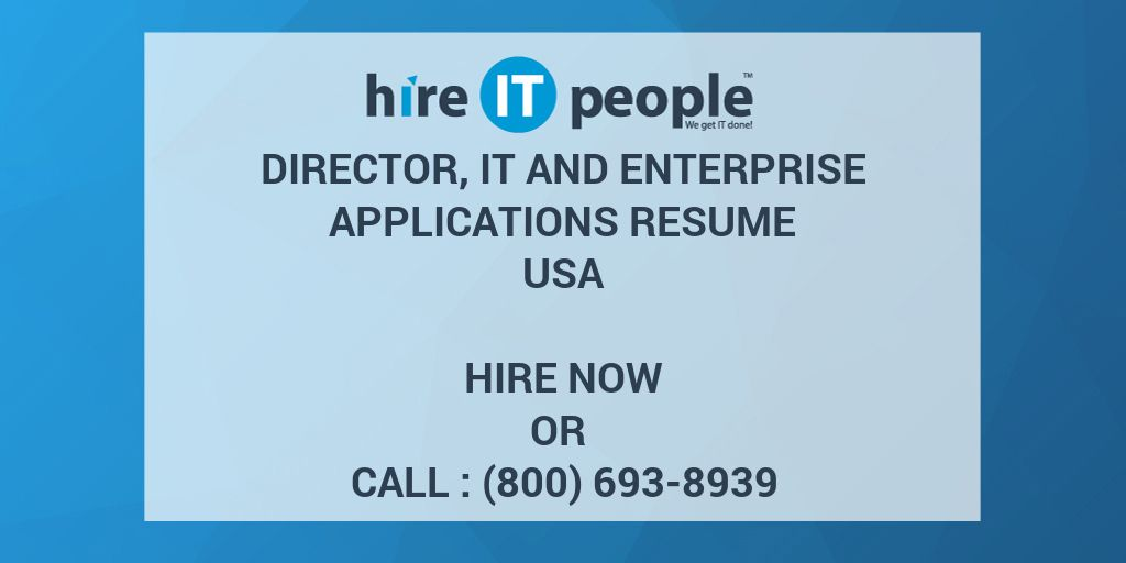 Director, IT and Enterprise Applications Resume - Hire IT People
