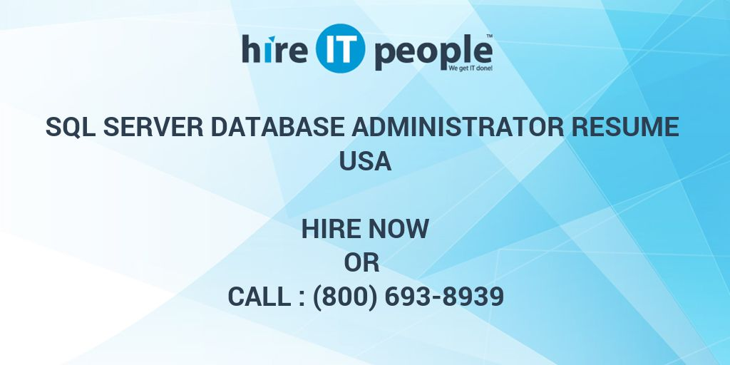 SQL Server Database Administrator resume - Hire IT People - We get - Database Administrator Resume