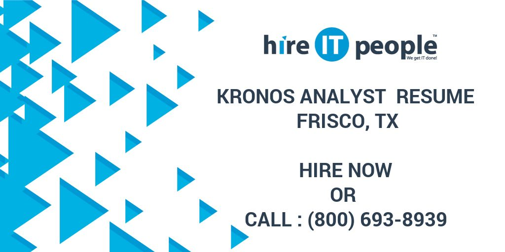 Kronos Analyst Resume Frisco, TX - Hire IT People - We get IT done