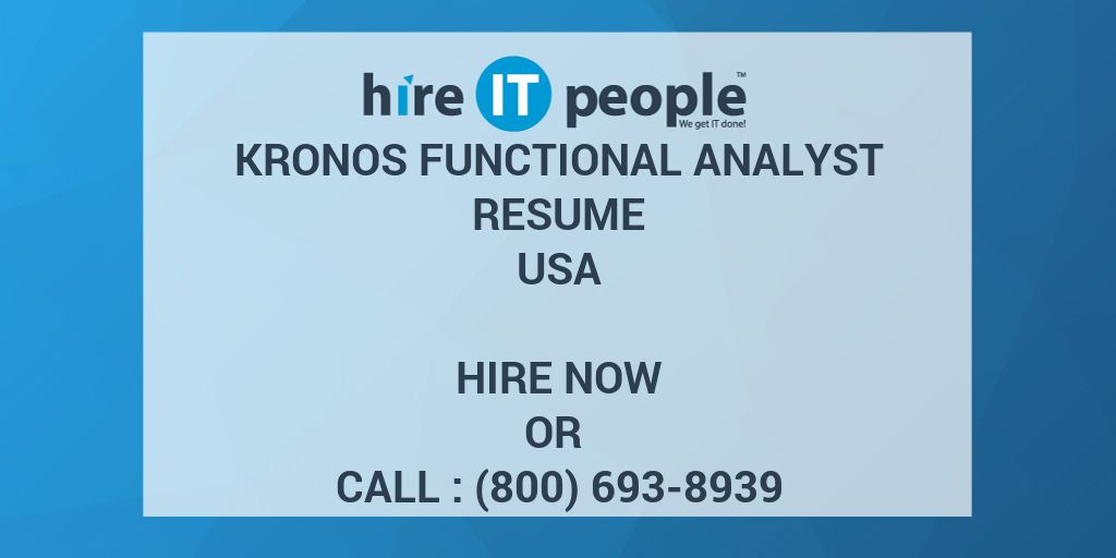 Kronos Functional Analyst Resume - Hire IT People - We get IT done