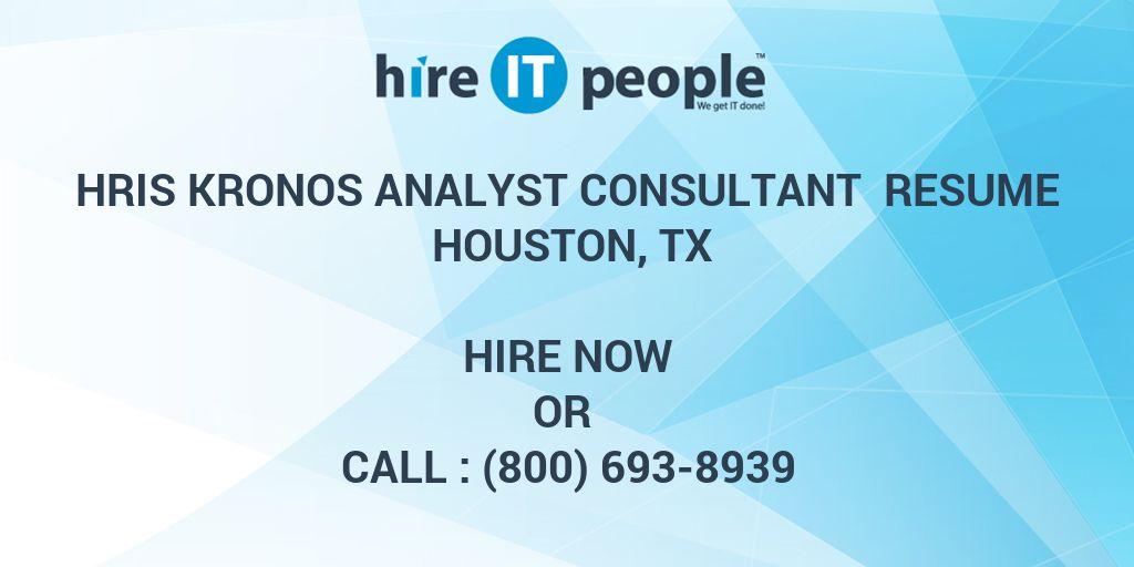 HRIS Kronos Analyst Consultant Resume Houston, TX - Hire IT People