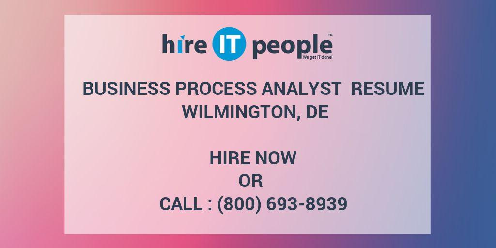 Business Process Analyst Resume Wilmington, DE - Hire IT People - We